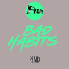 Ed Sheeran - Bad Habits (feat. Frettz) [Engineered by Frettz]
