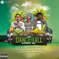 The Dancehall Summer Mix Mixed By DJ STEF Ft Vybez Kartel, Spice, Popcorn, Teejay, Skillibeng & more