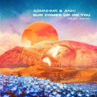 ARMNHMR & Anki - Sun Comes Up On You (feat. Amidy)