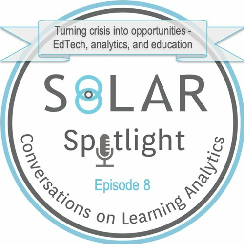Episode 08: Turning crisis into opportunities - EdTech, analytics, and education