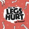 99 Percent Till Your Legs Hurt Album Cover