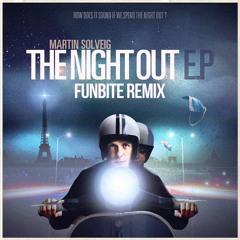 Martin Solveig - Night Out (Funbite Remix) [FREE DOWNLOAD]