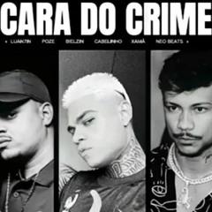 A CARA DO CRIME 2 - MC POZE DO RODO, BIELZIN, MC CABELINHO, XAMÃ, NEO BEATS