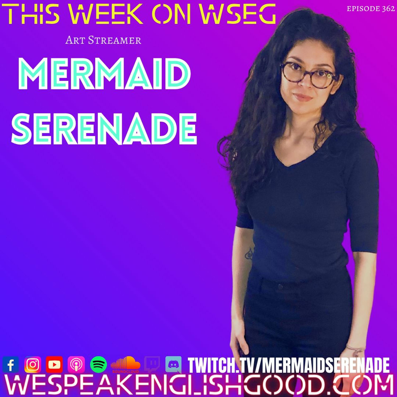 Episode 362 - Mermaid Serenade (Artist/Art Streamer)