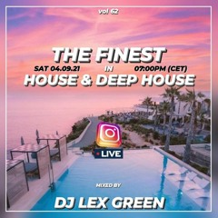The Finest in House & Deep House vol 62 mixed by LEX GREEN