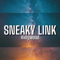 Hxllywood - Sneaky Link | ft. Glizzy G (TikTok Song) Girl I Can Be Your Sneaky Link