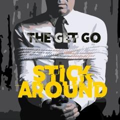 Stick Around