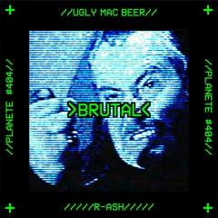 Brutal - Ugly Mac Beer X R-ASH