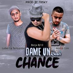 Dame Un Chance (Remix)
