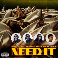Need It (feat. YoungBoy Never Broke Again)
