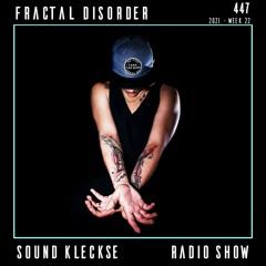 Sound Kleckse Radio Show 0447 - Fractal Disorder - 2021 week 22