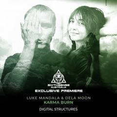 PREMIERE: Luke Mandala & dela Moon - Karma Burn (Original Mix) [Digital Structures]