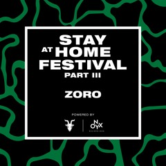 Zoro - Stay at Home Festival (Part III)