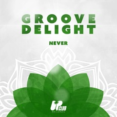 Groove Delight - Never