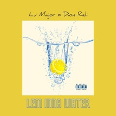 LEM IN THE WHA -  LU MAJOR X  DION RELI