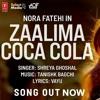 Download Zaalima Coca Cola Song _ Nora Fatehi _ Tanishk Bagchi _ Shreya Ghoshal _ Vayu(MP3_160K).mp3 Mp3