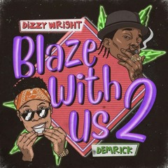 Hotline - Dizzy Wright [Blaze With Us 2] @derwitz
