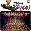 The Coming Of The Maori: E Oho Te Whanau/ Haere Haere/ Poi Waka/ Uia Mai/ Whitiki-Taua/ Titiro-Mai (Medley)