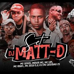 Set DJ Matt - D - Homenagem Aos Relíquias - MCs Lipi, Lemos, Leozinho ZS, Vinny, Menor MC, Julio D