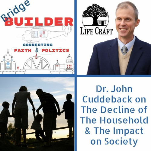 Dr. John Cuddeback on The Decline of the Household and The Impact on Society