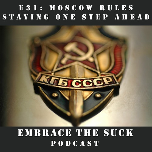 S1E31: Moscow Rules: Staying One Step Ahead (Quarantine Edition)