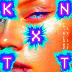 KNTXT007 - Rave On Time EP