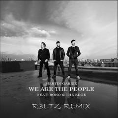 Martin Garrix Feat. Bono & The Edge - We Are The People (R3LTZ Bootleg)