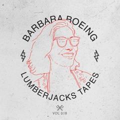 Lumberjacks Tapes 018: Barbara Boeing