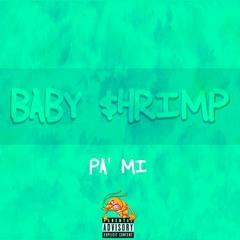 babY$hrimp - Pa mi (prod. Cyclope Beatz)
