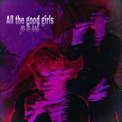 all the good girls go to hell - thibskata