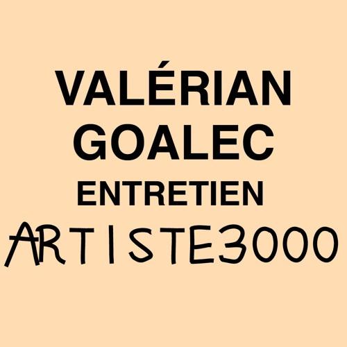 VALERIAN GOALEC entretien ARTISTE3000