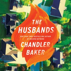 The Husbands by Chandler Baker, audiobook excerpt