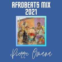 @Pierre_Omana - Afrobeats Mix 2021