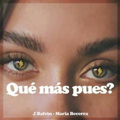 Que Mas Pues Remix - J Balvin Ft Maria Becerra - Dj Gustavo (Version Completa)