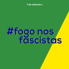 5# Fogo nos fascistas