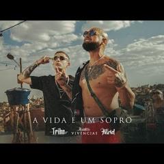 A Vida é Um Sopro - Tribo da Periferia ft.   Tribo da Periferia ft. @MC Hariel