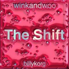 THE SHIFT - Billy Korg & winkandwoo