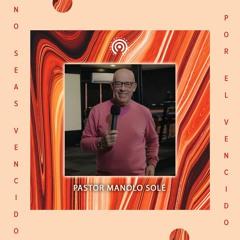 Pastor Manolo Solé: No Seas Vencido Por El Vencido