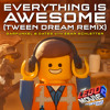 Everything Is Awesome [From The LEGO® Movie 2: The Second Part - Original Motion Picture Soundtrack] (Tween Dream Remix) [feat. Eban Schlette]