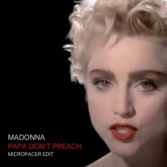 Free Download: Madonna - Papa Don't Preach (Micropacer Edit)