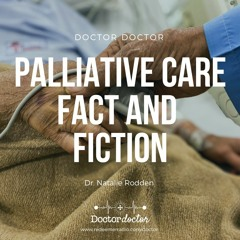 DD #214 - Myths of Palliative and Hospice Care