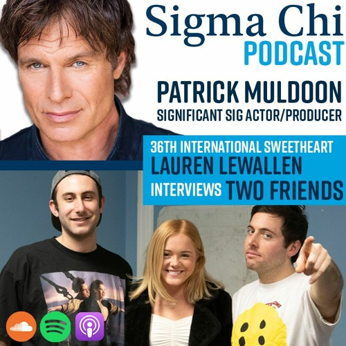 Sigma Chi Podcast — February 2020 (Patrick Muldoon, Two Friends)