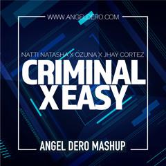Natti Natasha X Ozuna X Jhay Cortez - Criminal X Easy (Angel Dero Mashup) -FREE DOWNLOAD-