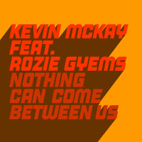 Nothing Can Come Between Us (feat. Rozie Gyems)