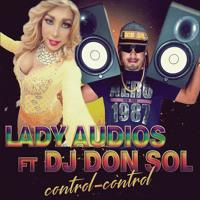 CONTROL CONTROL - Lady Audios ft dj Don Sol