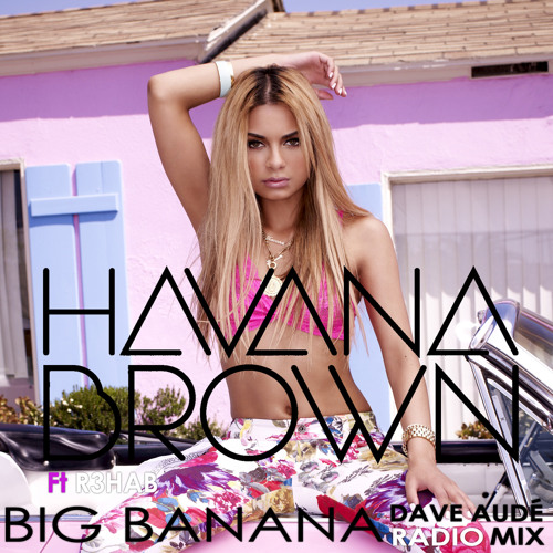 Big Banana (Dave Audé Radio Mix) [feat. R3hab]