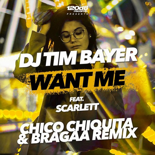 DJ Tim Bayer feat. Scarlett - Want Me (Chico Chiquita & Bragaa Remix - Preview) [COMING SOON]