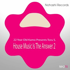 Toru S. - House Music Is The Answer (Flute Unreleased Dub#3)