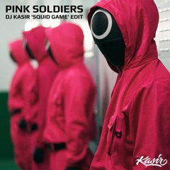 Pink Soldiers (DJ Kasir 'Squid Game' Edit)
