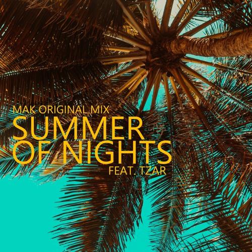 Mak feat. Tzar - Summer Of Nights (Original Mix)